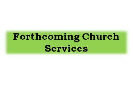 Forthcoming Services
